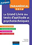 Le Grand Livre 2016 des tests d'aptitude et psychotechniques - Concours paramédicaux et sociaux