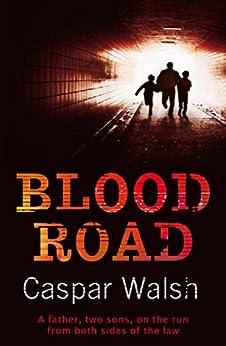 Blood Road by [Walsh, Caspar]