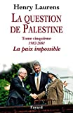 La question de Palestine, tome 5 - La paix impossible