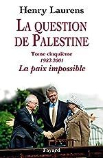 La question de Palestine, tome 5 - La paix impossible de Henry Laurens