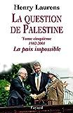 La question de Palestine, tome 5 - La paix impossible