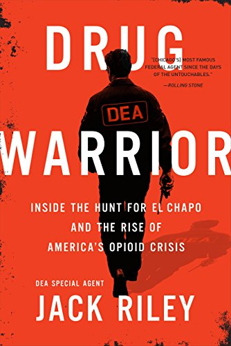 Drug Warrior: Inside the Hunt for El Chapo and the Rise of America's Opioid Crisis (English Edition)