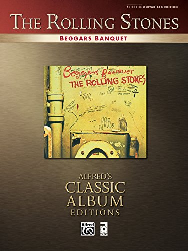 The Rolling Stones: Beggars Banquet: Authentic Guitar TAB Sheet Music Transcription (Alfred's Classic Album Editions) (English Edition)