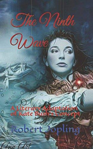 The Ninth Wave: A Literary Adaptation of Kate Bush's Concept por Robert Jopling