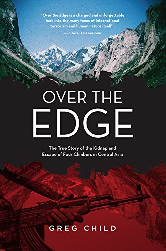 Over the Edge: The True Story of the Kidnap and Escape of Four Climbers in Central Asia (English Edition)