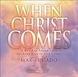 When Christ Comes by Max Lucado (1999-11-15)