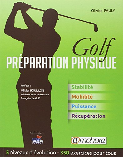 Golf, préparation physique : Stabilité, mobilité, puissance, récupération par Olivier Pauly
