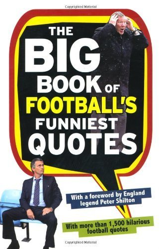 The Big Book of Football's Funniest Quotes by Iain Spragg (2009-09-03)