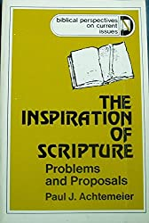 The Inspiration of Scripture: Problems and Proposals (Biblical Perspectives on Current Issues)