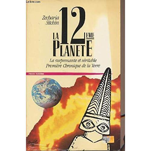 La 12e planète : La surprenante et véritable première chronique de la Terre