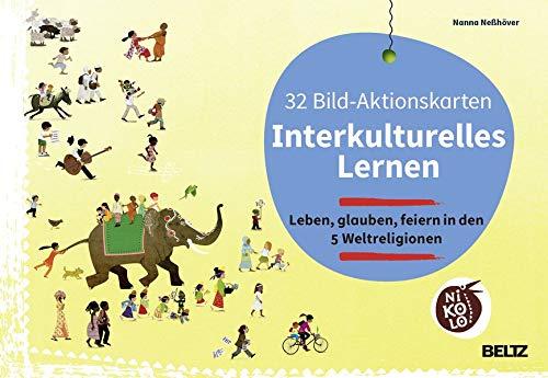 32 Bild-Aktionskarten Interkulturelles Lernen: Leben, glauben, feiern in den 5 Weltreligionen. Box mit 32 beidseitig bedruckten Bildkarten und 28-seitigem Booklet (Beltz Nikolo)