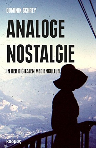 Analoge Nostalgie in der digitalen Medienkultur (Kaleidogramme)
