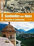 Sentinelles des Alpes - Citadelles et fortifications