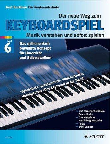 Axel Benthien bande de jeux: la nouvelle voie de la Keyboard 6–Clavier Pratique pour niveau avancé–Notes/Sheet Music
