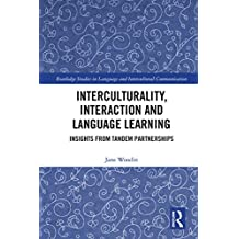 Interculturality, Interaction and Language Learning: Insights from Tandem Partnerships (Routledge Studies in Language and Intercultural Communication)