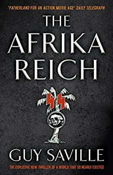 The Afrika Reich by [Saville, Guy]