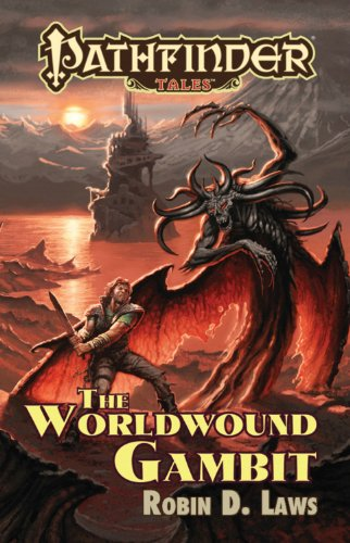 Pathfinder Tales: The Worldwound Gambit - Robin D Laws