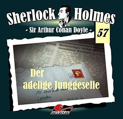 Sherlock Holmes 57 - Der adelige Junggeselle (1 CD)