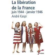 La Liberation De La France Juin 1944-Janvier 1946 (French Edition) by Andre Kaspi (2005-05-25)
