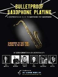 Bulletproof Saxophone Playing (English Edition)