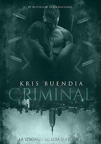 Criminal: culpable, Liberada, Engañada (Una criminal nº 4) por Kris Buendia