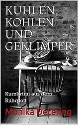 Kuhlen, Kohlen und Geklimper: Kurzkrimi aus dem Ruhrpott (Puff & Poggel-Krimi)