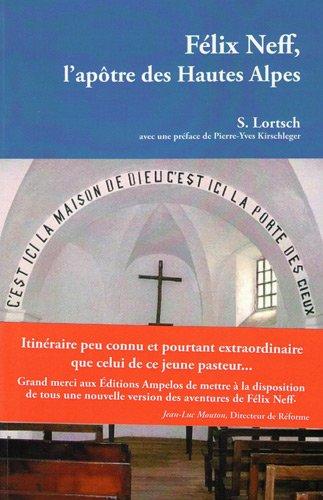 Félix Neff : L'apôtre des Hautres Alpes