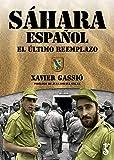 Sáhara español. El último reemplazo.: Texto completo con selección de imágenes destacadas