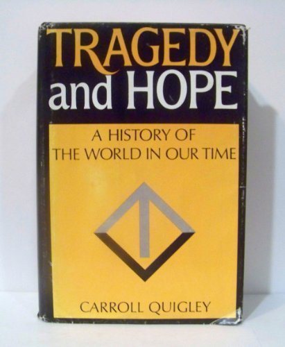 Tragedy and Hope: A History of the World In Our Time by Quigley, Carroll (1974) Hardcover
