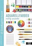 Grundlagenwerkstatt: Aquarellfarben richtig anwenden -