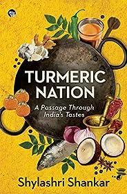Turmeric Nation: A Passage Through India's Ta