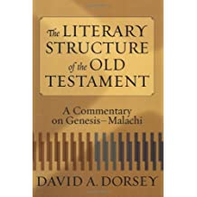 Literary Structure of the Old Testament, The: A Commentary on Genesis-Malachi