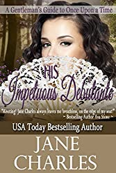 His Impetuous Debutante (A Gentleman's Guide to Once Upon A Time #1) (A Gentleman's Guide to OnceUpon a Time) (English Edition)