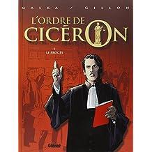 L'Ordre de Cicéron - Tome 01: Le Procès