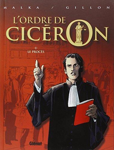 L'Ordre de Cicéron - Tome 01: Le Procès par Richard Malka