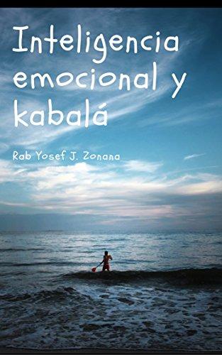 Inteligencia Emocional y Kabalá: La mística judía detrás de las emociones por Rabino Yosef Zonana