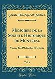 Telecharger Livres Memoires de la Societe Historique de Montreal Vol 6 Voyage de MM Dollier Et Galinee Classic Reprint (PDF,EPUB,MOBI) gratuits en Francaise