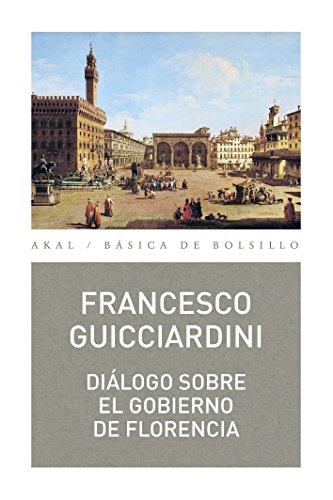 DIALOGO SOBRE EL GOBIERNO DE FLORENCIA (Básica de Bolsillo Serie Clásicos del pensamiento político n 340)