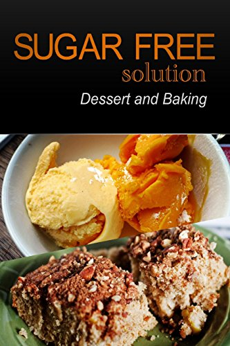 Sugar-Free Solution - Dessert and Baking Recipes - 2 book pack