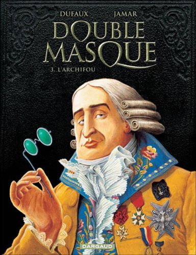 Double Masque - tome 3 - ARCHIFOU (L')