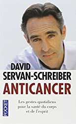Anticancer: Prevenir ET Lutter Grace a Nos Defenses Naturelles by David Servan-Schreiber (2012-04-25)