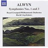 Alwyn: Symphonies Nos. 1 and 3