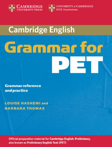 Cambridge Grammar for PET without Answers: Grammar Reference and Practice (Cambridge Grammar for First Certificate, Ielts, Pet)