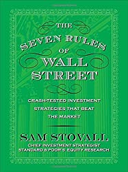 The Seven Rules of Wall Street: Crash-Tested Investment Strategies That Beat the Market by Sam Stovall (2009-02-18)