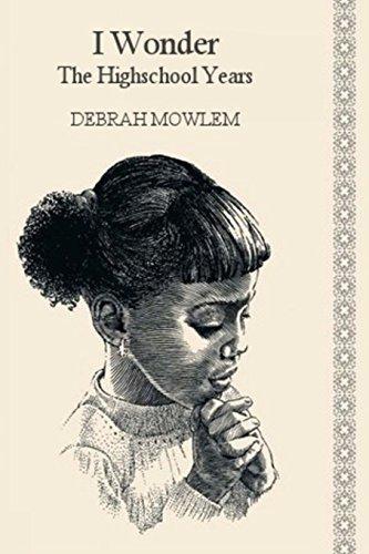 I Wonder...: The High School Years: Volume 1 by Debrah Mowlem Ms. (2014-11-03) par Debrah Mowlem Ms.