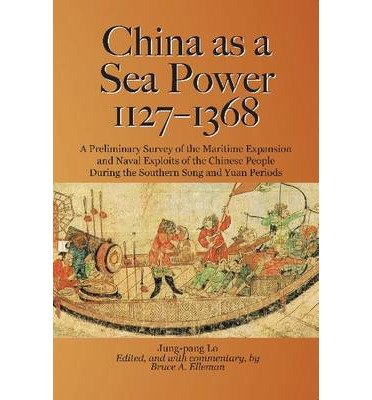 [(China as a Sea Power, 1127-1368)] [Author: Jung-Pang Lo] published on (August, 2012)