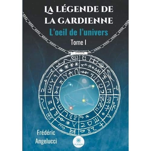 La légende de la gardienne : Tome 1, L'oeil de la gardienne