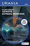 eBook Gratis da Scaricare Coyote Estrema frontiera Urania Jumbo (PDF,EPUB,MOBI) Online Italiano