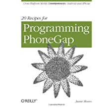 20 Recipes for Programming PhoneGap: Cross-Platform Mobile Development for Android and iPhone by Jamie Munro (6-Apr-2012) Paperback