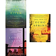 Olivia laing lonely city,to the river and trip to echo spring 3 books collection set
